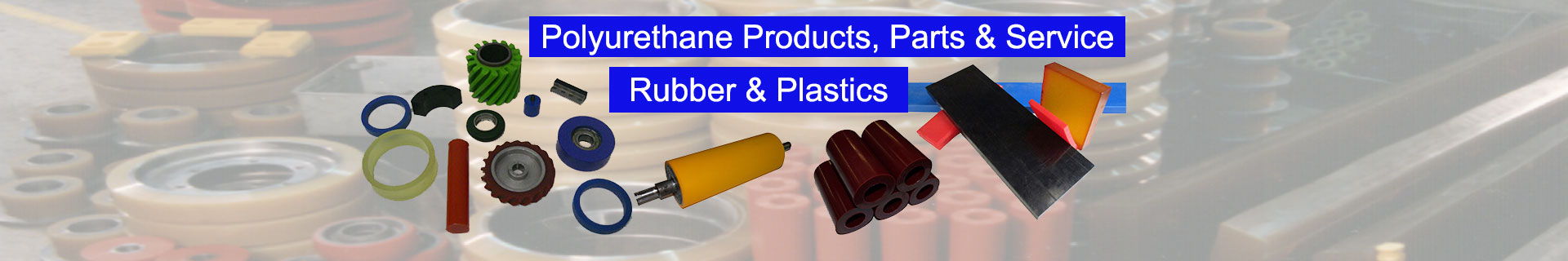Polyurethane Products, Parts and Service