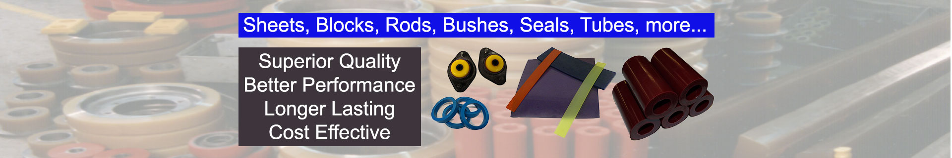 Polyurethane Sheets, Blocks, Rods, Tubes , Seals, Bushes, Rubber, Plastics
